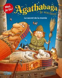 Agathabaga la sorcière !. Volume 1, Le secret de la momie