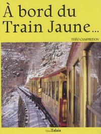 A bord du train jaune...