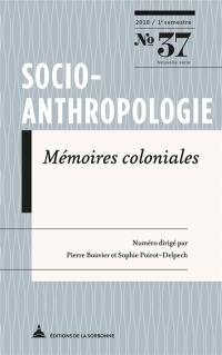Socio-anthropologie : revue interdisciplinaire de sciences sociales. n° 37, Mémoires coloniales