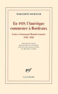 En 1939, l'Amérique commence à Bordeaux