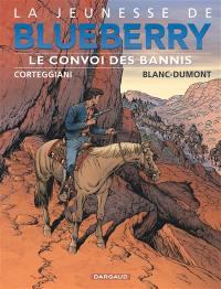 La jeunesse de Blueberry. Volume 21, Le convoi des bannis