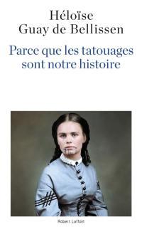 Parce que les tatouages sont notre histoire