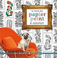 Le livre du papier peint à colorier