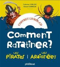 Comment ratatiner les pirates et les araignées