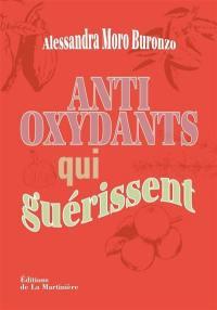 Antioxydants qui guérissent