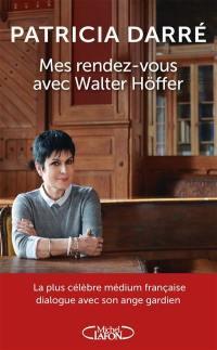 Mes rendez-vous avec Walter Höffer, l'ange gardien venu des ténèbres