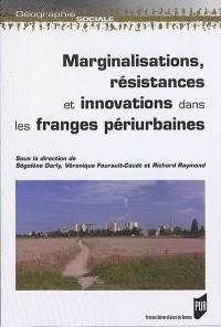 Marginalisations, résistances et innovations dans les franges périurbaines