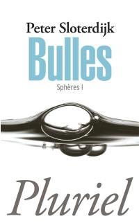 Sphères. Volume 1, Bulles