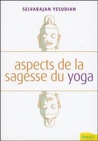 Aspects de la sagesse du yoga