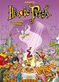Heroic Pizza. Volume 3, Ad pizzam eternam