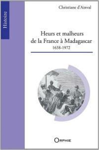 Heurs et malheurs de la France à Madagascar