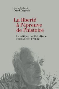 La  liberté à l'épreuve de l'histoire