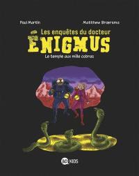Les enquêtes du docteur Enigmus. Volume 5, Le temple aux mille cobras