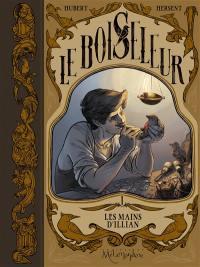 Le boiseleur. Volume 1, Les mains d'Illian