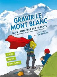 Gravir le Mont-Blanc sans inquiéter ses parents