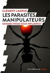 Les parasites manipulateurs