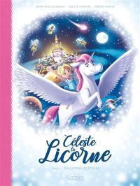 Céleste la licorne. Volume 1, Rallumons les étoiles