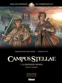 Campus stellae, sur les chemins de Compostelle. Volume 1, Le premier chemin