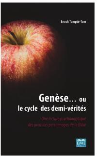 Genèse... ou Le cycle des demi-vérités
