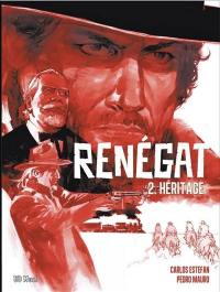 Renégat. Volume 2, Héritage