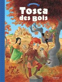 Tosca des bois. Volume 1,