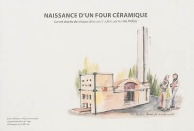 Naissance d'un four céramique : carnet dessiné des étapes de la construction