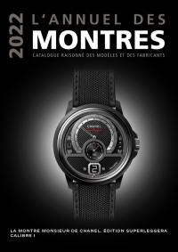 L'annuel des montres 2022 : catalogue raisonné des modèles et des fabricants