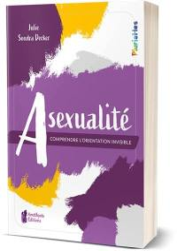 Asexualité : comprendre l'orientation invisible