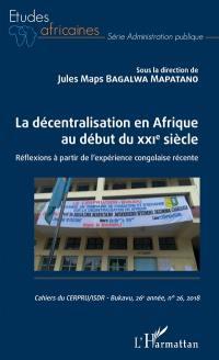 Cahiers du CERPRU. n° 26, La décentralisation en Afrique au début du XXIe siècle