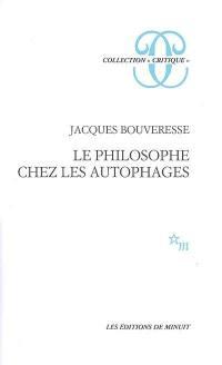Le philosophe chez les autophages