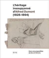 L'héritage insoupçonné d'Alfred Dumont (1828-1894)