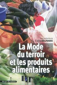 La mode du terroir et les produits alimentaires