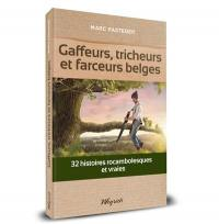 Gaffeurs, tricheurs et farceurs belges