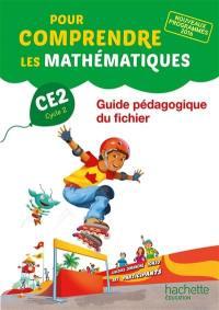 Pour comprendre les mathématiques CE2, cycle 2 : guide pédagogique du fichier : nouveaux programmes 2016