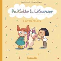 Paillette & Lilicorne. L'anniversaire