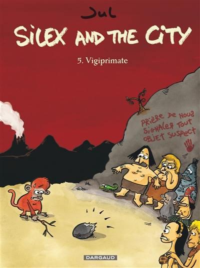 Silex and the city, Vigiprimate, Vol. 5