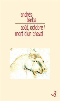 Août, octobre; Mort d'un cheval