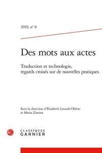 Des mots aux actes. n° 8, Traduction et technologie, regards croisés sur de nouvelles pratiques