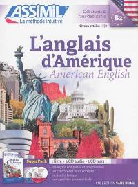 L'anglais d'Amérique = American English : débutants & faux-débutants, niveau atteint B2 : super pack