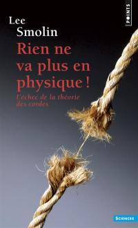 Rien ne va plus en physique !