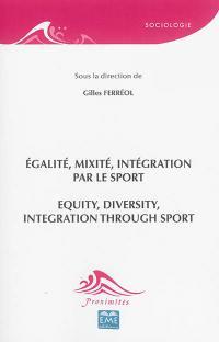 Egalité, mixité, intégration par le sport = Equity, diversity, integration through sport