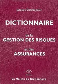 Dictionnaire de la gestion des risques et des assurances