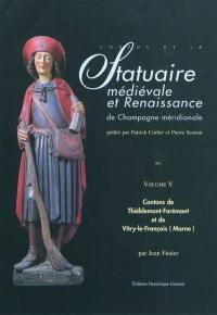 Corpus de la statuaire médiévale et Renaissance de Champagne méridionale. Volume 5, Cantons de Thiéblemont-Farémont et Vitry-le-François-Ouest et Est (Marne)