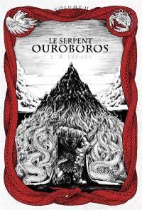Le serpent Ouroboros. Volume 2,