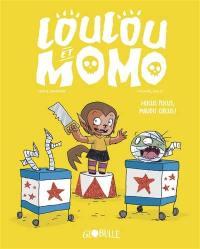 Loulou et Momo. Volume 3, Hocus pocus, maudit circus !
