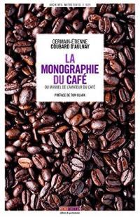 La monographie du café ou Manuel de l'amateur du café