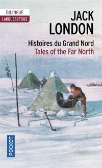 Histoires du Grand Nord = Tales of the Far North