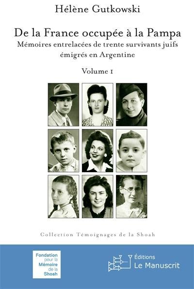 De la France occupée à la pampa. Volume 1,