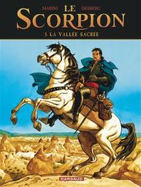 Le Scorpion. Volume 5, La vallée sacrée