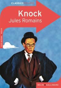 Knock ou Le triomphe de la médecine : comédie en trois actes : texte intégral et dossier